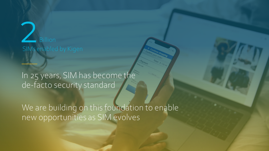 Over 2 billion SIMs enabled by Kigen ecosystem